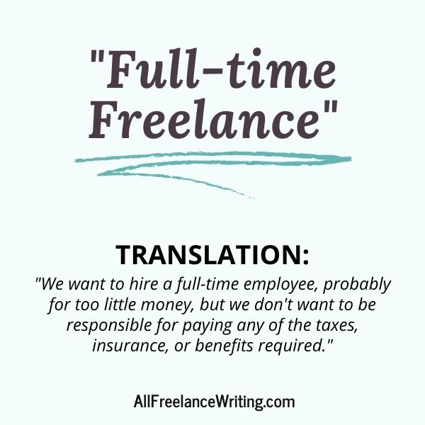 Freelance Writing Job Ads - Full-time freelance - Translation - We want to hire a full-time employee, probably for too little money, but we don't want to be responsible for paying any of the taxes, insurance, or benefits required - AllFreelanceWriting.com