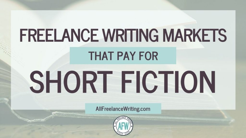 Freelance writing markets that pay for short fiction - AllFreelanceWriting.com