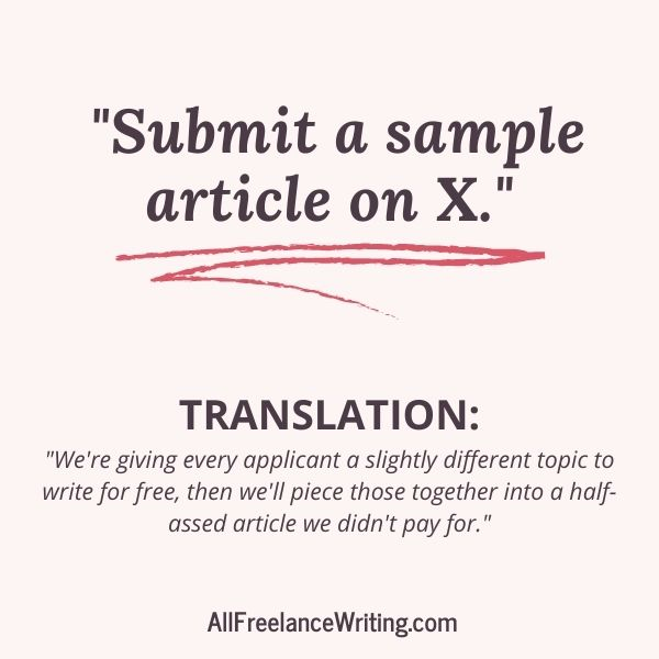 Freelance Writing Job Ad Translations - Submit a sample article on X - Translation - We're giving every applicant a slightly different topic to write for free, then we'll piece those together into a half-assed article we didn't pay for - AllFreelanceWriting.com