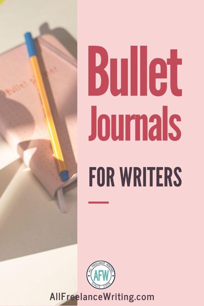 Bullet journals for writers - AllFreelanceWriting.com