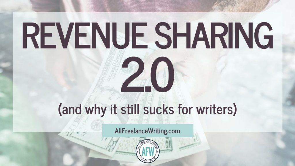 Revenue Sharing 2.0 and why it still sucks for writers - AllFreelanceWriting.com