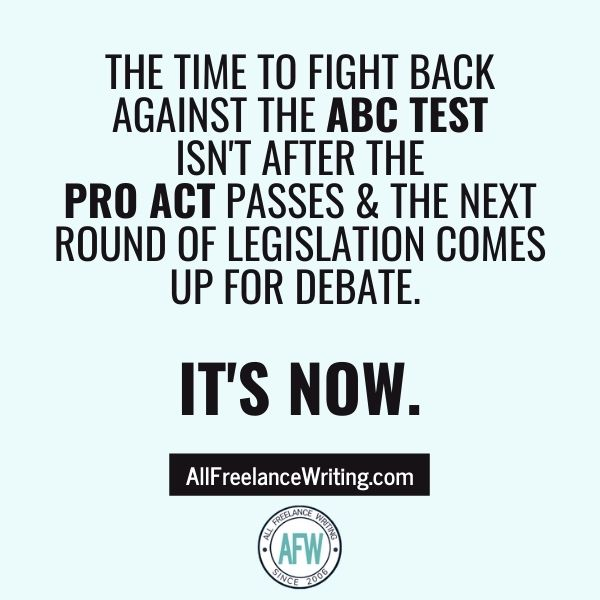 The time to fight back against the ABC Test isn't after the PRO Act passes and the next round of legislation comes up for debate. It's now.