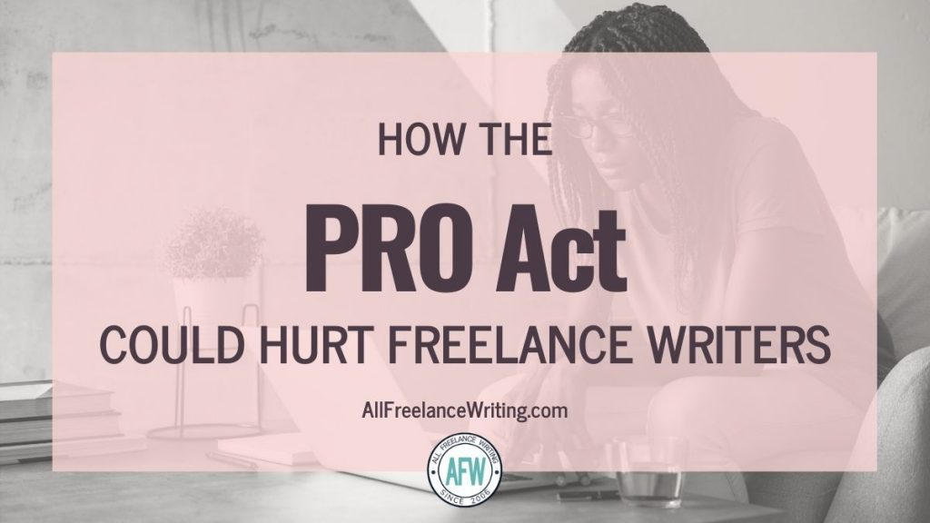 How the PRO Act could hurt freelance writers - AllFreelanceWriting.com